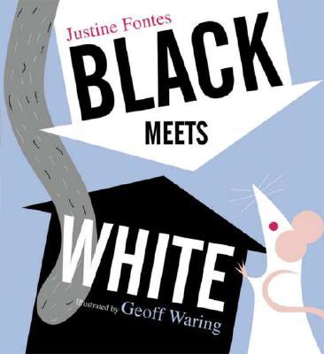 Black Meets White By Fontes, Justine/ Waring, Geoff (ILT)