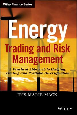 Energy Trading and Risk Management By Mack, Iris Marie, Ph.d.